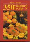 Halász Zoltán: 350 világhírű recept