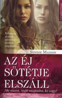 Maison, Syndie: Az éj sötétje elszáll