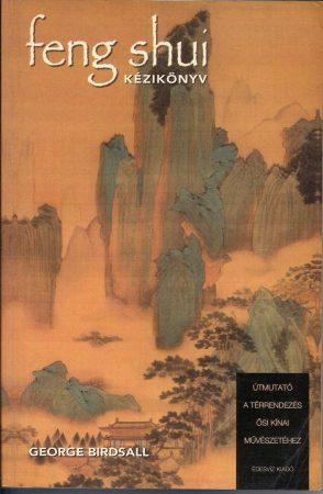George Birdsall: Feng shui kézikönyv