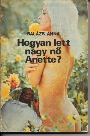 Balázs Anna: Hogyan lett nagy nő Anett?