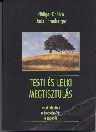 Dahlke, R. - Ehrenberger, D.: Testi és lelki megtisztulásl (antikvár könyv)
