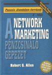 """Robert G. Allen: A network marketing """"pénzcsináló gépezet"""""""
