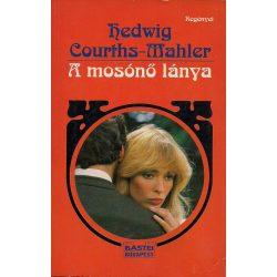 Hedwig Courths-Mahler: A mosónő lánya