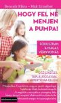 Bencsik Klára -  Mák E.: Hogy fel ne menjen a pumpa!