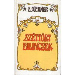 E. Werner: Széttört bilincsek